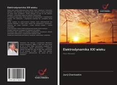 Bookcover of Elektrodynamika XXI wieku