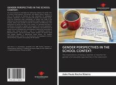 Bookcover of GENDER PERSPECTIVES IN THE SCHOOL CONTEXT: