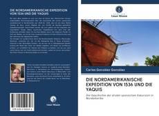 Обложка DIE NORDAMERIKANISCHE EXPEDITION VON 1536 UND DIE YAQUIS