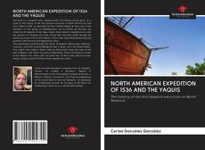 Bookcover of NORTH AMERICAN EXPEDITION OF 1536 AND THE YAQUIS
