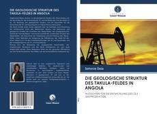 Copertina di DIE GEOLOGISCHE STRUKTUR DES TAKULA-FELDES IN ANGOLA