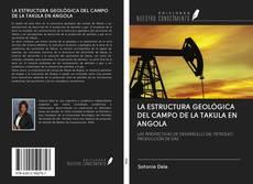 Portada del libro de LA ESTRUCTURA GEOLÓGICA DEL CAMPO DE LA TAKULA EN ANGOLA