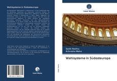 Bookcover of Wahlsysteme in Südosteuropa