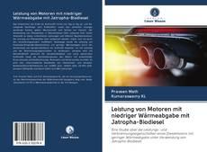 Couverture de Leistung von Motoren mit niedriger Wärmeabgabe mit Jatropha-Biodiesel