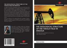 Bookcover of THE GEOLOGICAL STRUCTURE OF THE TAKULA FIELD IN ANGOLA