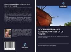 Copertina di NOORD-AMERIKAANSE EXPEDITIE VAN 1536 EN DE YAQUIS