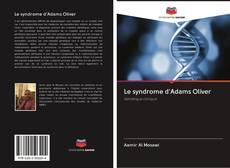 Portada del libro de Le syndrome d'Adams Oliver