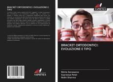 Capa do livro de BRACKET ORTODONTICI: EVOLUZIONE E TIPO