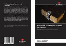 Bookcover of Additional books from the Old Testament