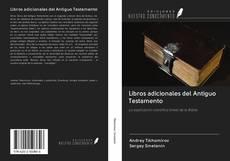 Bookcover of Libros adicionales del Antiguo Testamento