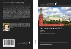Bookcover of La Crónica de Rusia (2002-2007)