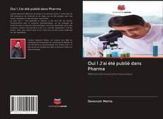 Bookcover of Oui ! J'ai été publié dans Pharma