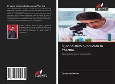 Bookcover of Sì, sono stato pubblicato su Pharma