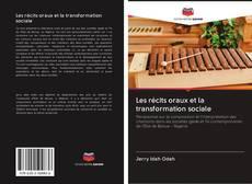Couverture de Les récits oraux et la transformation sociale