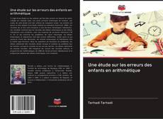 Borítókép a  Une étude sur les erreurs des enfants en arithmétique - hoz