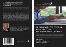Bookcover of LA PANDEMIA POST COVID-19: EL PROYECTO DE RECUPERACIÓN ECONÓMICA