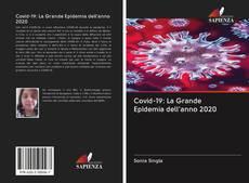 Bookcover of Covid-19: La Grande Epidemia dell'anno 2020