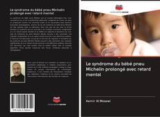 Bookcover of Le syndrome du bébé pneu Michelin prolongé avec retard mental