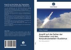 Bookcover of Angriff auf die Fehler der Theoretiker und den Korpuskularwellen-Dualismus