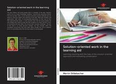 Bookcover of Solution-oriented work in the learning aid