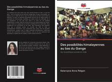 Обложка Des possibilités himalayennes au bas du Gange