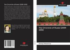 Bookcover of The Chronicle of Russia (2008-2010)