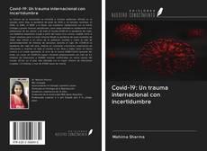 Bookcover of Covid-19: Un trauma internacional con incertidumbre