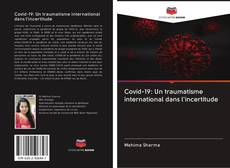 Portada del libro de Covid-19: Un traumatisme international dans l'incertitude