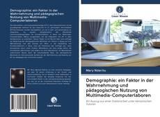 Buchcover von Demographie: ein Faktor in der Wahrnehmung und pädagogischen Nutzung von Multimedia-Computerlaboren