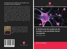 Bookcover of A síndrome da ausência do ouvido e da paralisia facial congénita