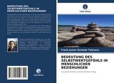 Buchcover von BEDEUTUNG DES SELBSTWERTGEFÜHLS IN MENSCHLICHEN BEZIEHUNGEN