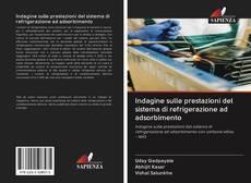 Copertina di Indagine sulle prestazioni del sistema di refrigerazione ad adsorbimento
