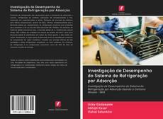 Bookcover of Investigação de Desempenho do Sistema de Refrigeração por Adsorção