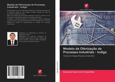 Copertina di Modelo de Otimização de Processos Industriais - Indigo