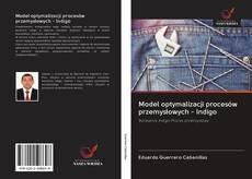 Copertina di Model optymalizacji procesów przemysłowych - Indigo
