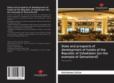 Bookcover of State and prospects of development of hotels of the Republic of Uzbekistan (on the example of Samarkand)