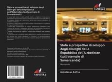 Обложка Stato e prospettive di sviluppo degli alberghi della Repubblica dell'Uzbekistan (sull'esempio di Samarcanda)