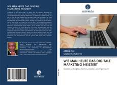 Copertina di WIE MAN HEUTE DAS DIGITALE MARKETING MEISTERT