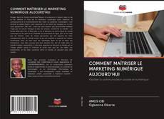 Capa do livro de COMMENT MAÎTRISER LE MARKETING NUMÉRIQUE AUJOURD'HUI
