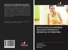 Обложка EFFETTO DELL'ETÀ MATERNA SULL'ESITO OSTETRICO E NEONATALE IN PRIMIPARA