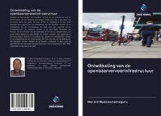Bookcover of Ontwikkeling van de openbaarvervoerinfrastructuur