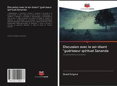 "Discussion avec le soi-disant ""guérisseur spirituel Sananda kitap kapağı"