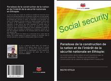 Portada del libro de Paradoxe de la construction de la nation et de l'intérêt de la sécurité nationale en Ethiopie: