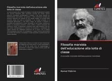 Bookcover of Filosofia marxista dell'educazione alla lotta di classe