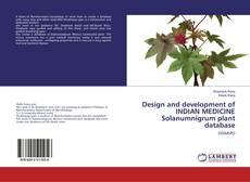 Bookcover of Design and development of INDIAN MEDICINE Solanumnigrum plant database