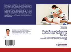 Bookcover of Physiotherapy techniques on hamstring flexibility in Female
