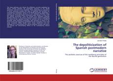 Bookcover of The depoliticization of Spanish postmodern narrative