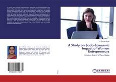 A Study on Socio-Economic Impact of Women Entrepreneurs的封面