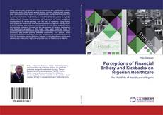 Bookcover of Perceptions of Financial Bribery and Kickbacks on Nigerian Healthcare