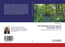 Bookcover of Fair Dealing and Fair Use of Copyright Works